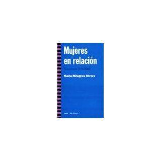 Mujeres En Relacion Feminismo 1970 2000 (Mas Madera) (Spanish Edition