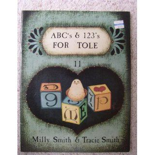 ABCs And 123s For Tole. No. 11.: Milly Smith And Tracie Smith