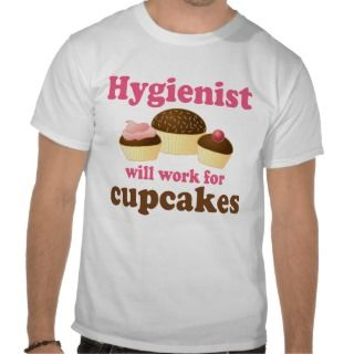 Funny Chocolate Cupcakes Dental Hygienist T Shirt