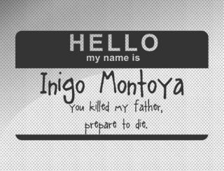 My Name Is Inigo Montoya You Killed My Father Vinyl Window Decal