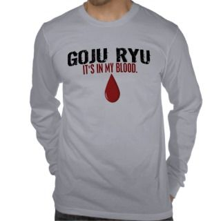 In My Blood GOJU RYU Tshirt