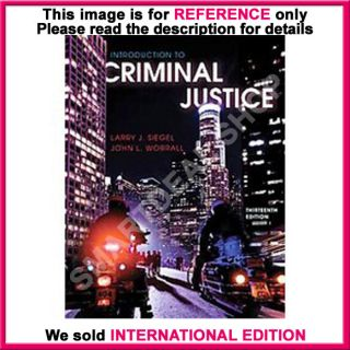 Introduction to Criminal Justice by Larry J Siegel 13th International