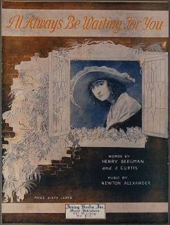 LL ALWAYS BE WAITING FOR YOU Bergman Curtis Alexander SHEET MUSIC 1919
