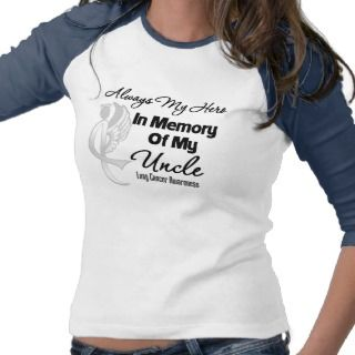 Always My Hero In Memory Uncle   Lung Cancer Tees