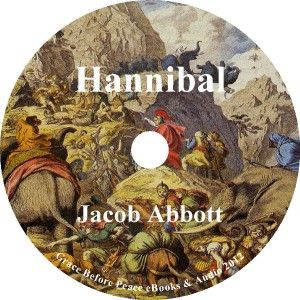 Hannibal by Jacob Abbott A Historical Audiobook on 5 Audio CDs