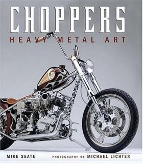 Choppers Heavy Metal Art Larry Lane James Ness Young