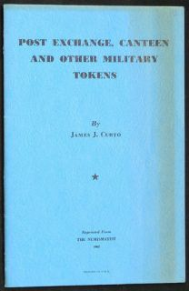 Exchange Canteen and Other Military Tokens by James J Curto 105
