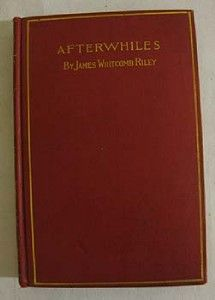 RARE Antique Afterwhiles James Whitcomb Riley Signed