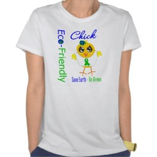 Eco Friendly Chick Save Earth Go Green T Shirt