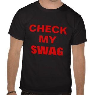 CHECK MY SWAG T Shirt