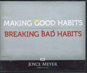 Joyce Meyer Making Good Habits Breaking Bad Habits 4 CD Set