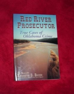 Prosecutor True Cases of Oklahoma Crime by Kenneth D Bacon Signed