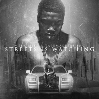 Meek Mill Streets Is Watching MMG Hip Hop Rap Mixtape