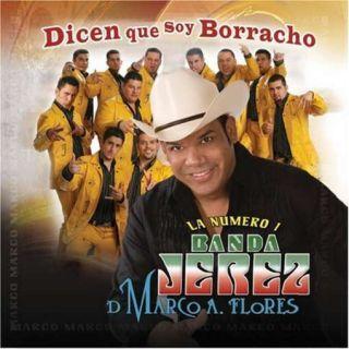 LA NUMERO 1 BANDA JEREZ DE MARCO A FLORES ME DICEN QUE SOY BORRACHO CD