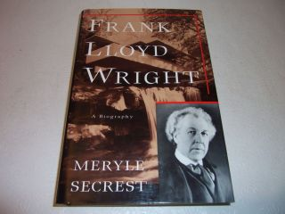 Frank Lloyd Wright A Biography by Meryle Secrest Hardcover