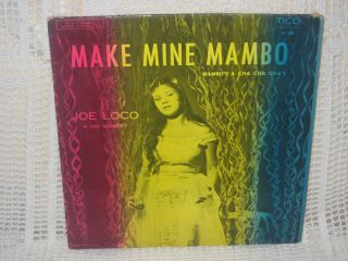 Joe Loco His Quintet Make Mine Mambo RARE Tico LP 1008 Microgroove
