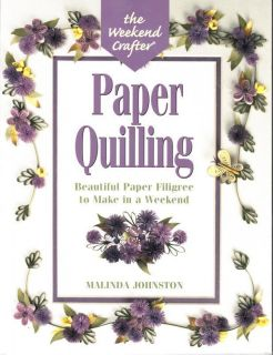 Quilling Pattern Book Weekend Crafter by Malinda Johnston New