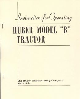 Huber Model B Tractor Instruction Manual Marion Ohio