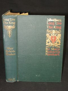 Mary Roberts Rinehart Long Live The King 1917 1stEd