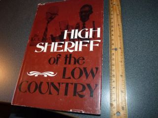 High Sheriff of The Low Country by J E Mcteer 1975