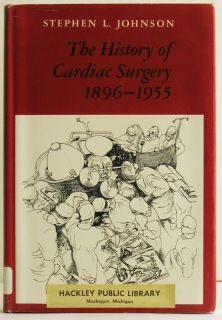 of Cardiac Surgery 1896 1955 Open Heart Surgery Medical Book