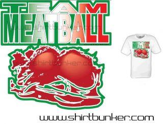 Jersey Shore Team Meatball Team Meatballs T Shirt Funny Tee MTV Snooki