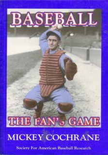 Baseball The Fans Game by Mickey Cochrane 1993 PB SABR