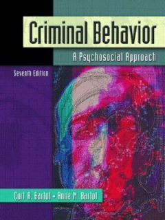 Criminal Behavior A Psychological Approach by Anne M. Bartol and Curt