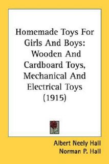 and Electrical Toys 1915 by Albert Neely Hall 2008, Paperback