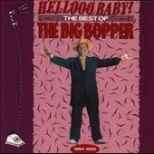 Hellooo Baby The Best of the Big Bopper, 1954 1959 by Big Bopper CD