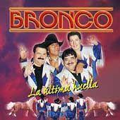 La Ultima Huella by Bronco CD, Apr 2004, Fonovisa