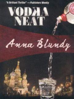 Vodka Neat by Anna Blundy 2009, Paperback