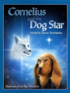 Cornelius and the Dog Star by Diana Spyropulos 1995, Hardcover