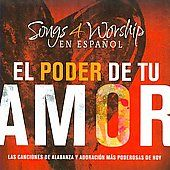 Songs 4 Worhsip El Poder de Tu Amor CD, Jul 2008, Time Life Music