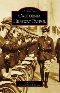 California Highway Patrol by Rick Mattos 2008, Paperback