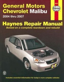 General Motors Chevrolet Malibu 2004 Thru 2007 by Rob Maddox and John