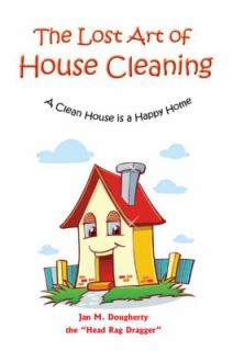 Clean House Is a Happy Home by Jan M. Dougherty 2011, Paperback