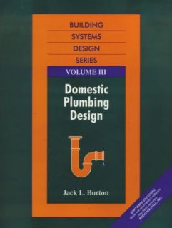 Building Systems Design Domestic Plumbing Design Vol. 3 by Jack L