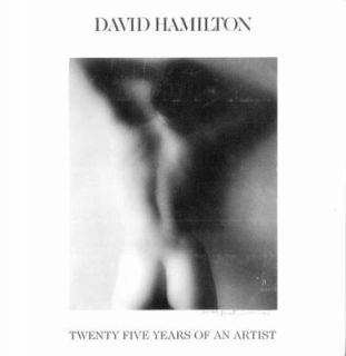 David Hamilton Twenty Five Years of an Artist by David Hamilton 1998