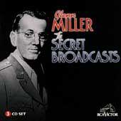 Glenn Miller   Secret Broadcasts 1996