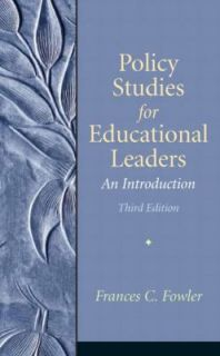 Policy Studies for Educational Leaders An Introduction by Frances C