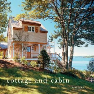 Cottage and Cabin by Linda Leigh Paul 2010, Hardcover