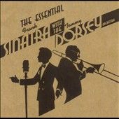 The Essential Frank Sinatra with the Tommy Dorsey Orchestra by Frank