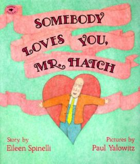 Somebody Loves You, Mr. Hatch by Eileen Spinelli 1996, Picture Book