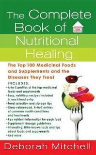 The Complete Book of Nutritional Healing by Debby Mitchell (2008