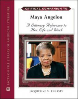 Critical Companion to Maya Angelou by Jacqueline S. Thursby (2011