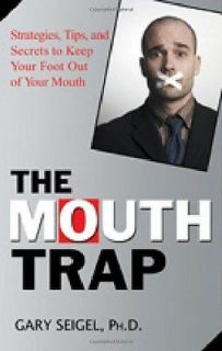 The Mouth Trap: Strategies, Tips, and Secrets to Keep Your Foot