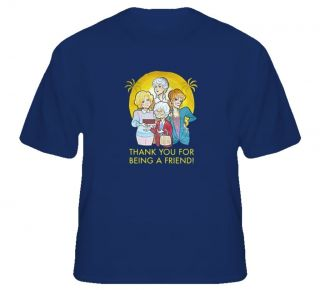 New Golden Girls Thank You For Being a Friend T Shirt