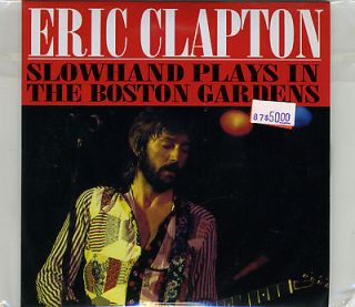 Eric Clapton   Slowhand Plays In The Boston Gardens   Rare OOP