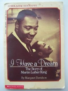 Have A Dream The Story Of Martin Luther King Biography Margaret